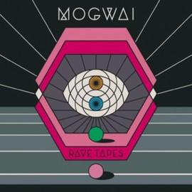 Mogwai - Mogwai Rave Tapes album