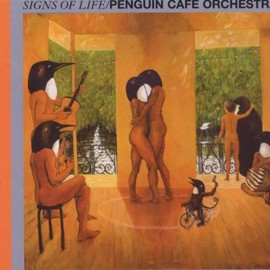 Penguin Cafe Orchestra - Signs of Life (Reis)