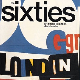 David Mellor - The Sixties: Art Scene in London