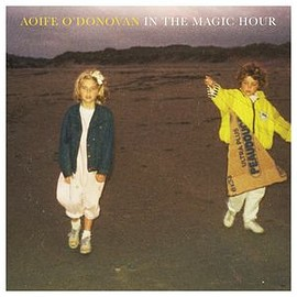 Aoife O'Donovan - In The Magic Hour [analog]