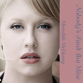 Meredith McHenry - Nobody's Fault But Mine