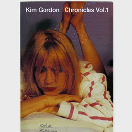 Kim Gordon - Chronicles vol.1