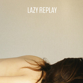 Various Artists - LAZY REPLAY
