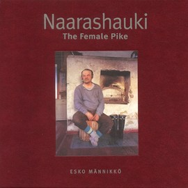 Esko Männikkö - Naarashuki The Female Pike