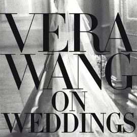 Vera Wamg - Vera Wang on Weddings