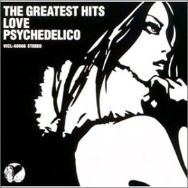 LOVE PSYCHEDELICO/ラブ サイケデリコ - THE GREATEST HITS