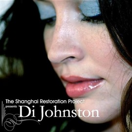 Di Johnston - The Shanghai Restoration Project Presents: Di Johnston