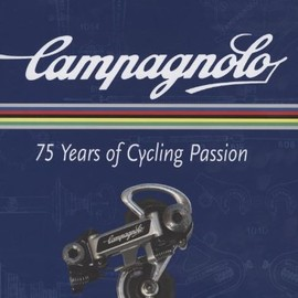Paolo Facchinetti - Campagnolo 75 Years of Cycling Passion