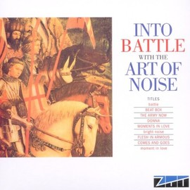 Art Of Noise - Into Battle With The Art Of Noise
