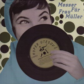 Messer fur Frau Muller - ハイパー・ウテソフ