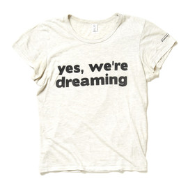pupa - yes,we are dreaming Tshirt