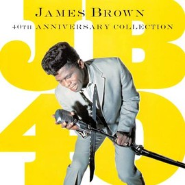 James Brown - JB40 [40th Anniversary Collection]