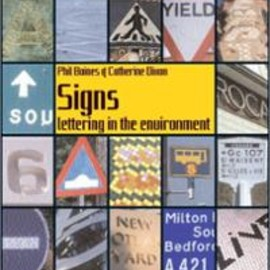 Phil Baines, Catherine Dixon - Signs: Lettering in the Environment (Paperback)