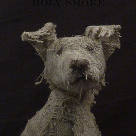 HOLY SMOKE - dog, sculpture