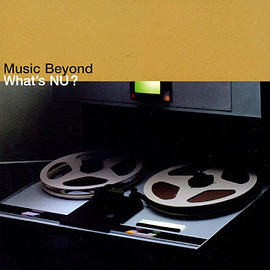 Various Artists - What's Nu? Music Beyond