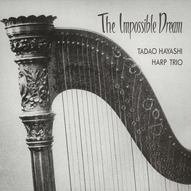 Tadao Hayashi Harp Trio ‎ - The Impossible Dream