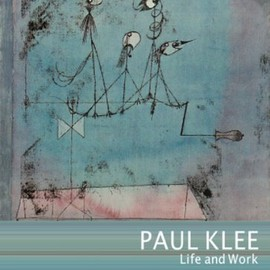 Boris Friedewald - Paul Klee: Life and Work [Paperback]