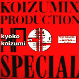 小泉 今日子 - KOIZUMIX PRODUCTION SPECIAL