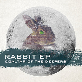 Coaltar of the Deepers - Rabbit EP