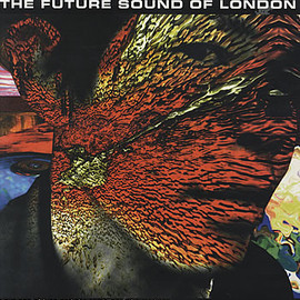 The Future Sound Of London - Far-Out Son Of Lung And The Ramblings Of A Madman