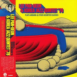 Lee PAN GEUN/KOREA JAZZ QUINTET '78 - Plays Arirang & Other Assorted Classics (Vinyl,LP)
