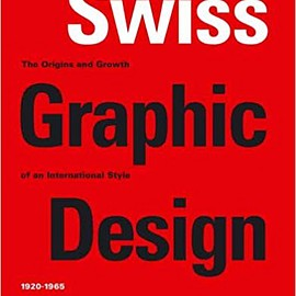 Richard Hollis - Swiss Graphic Design: The Origins and Growth of an International Style, 1920-1965