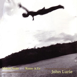 John Lurie - African Swim And Manny & Lo