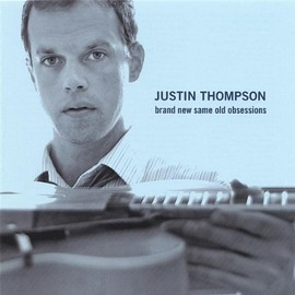 Justin Thompson - Brand New Same Old Obsessions