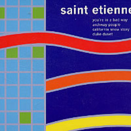 Saint Etienne - You're In A Bad Way (CD single)