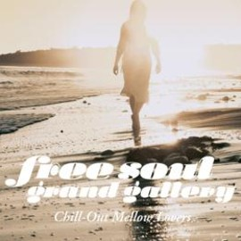 Various Artists - Free Soul Grand Gallery~Chill-Out Mellow Lovers / V.A