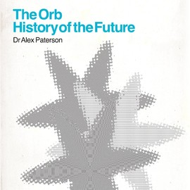 The Orb - History of the Future: Deluxe Edition