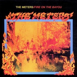 The Meters - Fire on Bayou