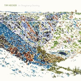 Tim Hecker - Imaginary Country