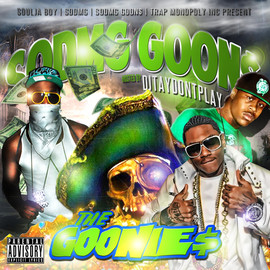 SODMG GOON$ - THA GOONIE$ Hosted by DJTAYDONTPLAY