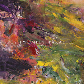 cy twombly - paradise