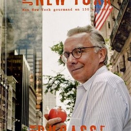 alain ducasse - J'aime New York : Mon New York gourmand en 150 adresses