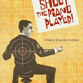 François Truffaut - Shoot the Piano Player(ピアニストを撃て)