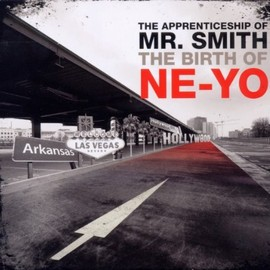 Ne-Yo - Apprenticeship of Mr Smith (the Birth of Ne-Yo)