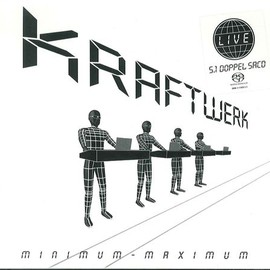 Kraftwerk - Minimum-Maximum (SACD)