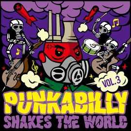 Various Artists - Punkabilly Shakes The World Vol.3