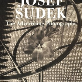 Josef Sudek - Josef Sudek, the Advertising Photographs