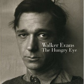 Gilles Mora and John T. Hill - Walker Evans: The Hungry Eye