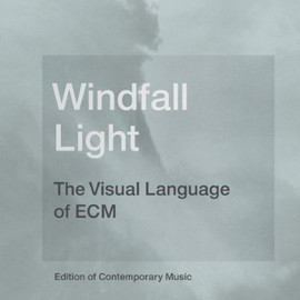Lars Müller - Windfall Light: The Visual Language of ECM