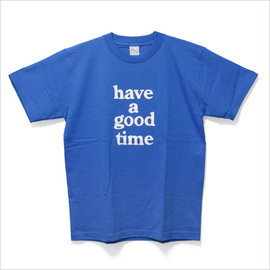 have a good time - tee royal/white