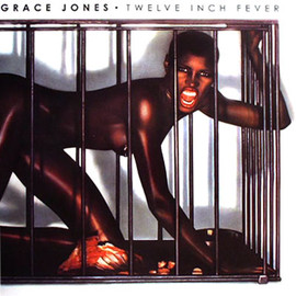 Grace Jones - Twelve Inch Fever