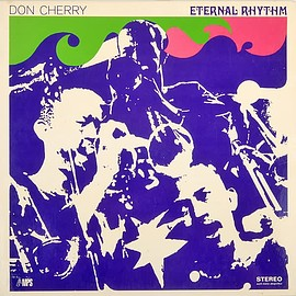 Don Cherry - Eternal Rhythm