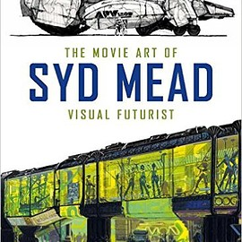 Syd Mead - The Movie Art of Syd Mead: Visual Futurist