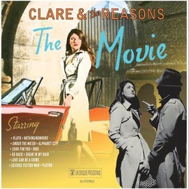 Clare & The Reasons - The Movie