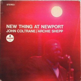 John Coltrane, Archie Shepp - New Thing at Newport