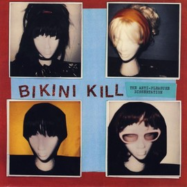 BIKINI KILL - The Anti-Pleasure Dissertation 7""